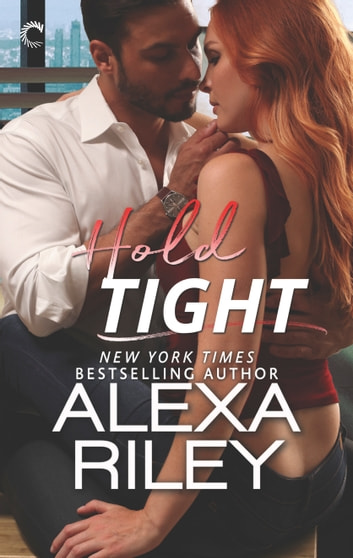 Hold Tight - A For Him Novella ebook by Alexa Riley