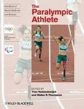 Handbook of Sports Medicine and Science, The Paralympic Athlete ebook by