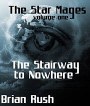 The Stairway To Nowhere ebook by Brian Rush