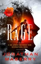 Rage - A Joe Ledger and Rogue Team International Novel ebook by Jonathan Maberry