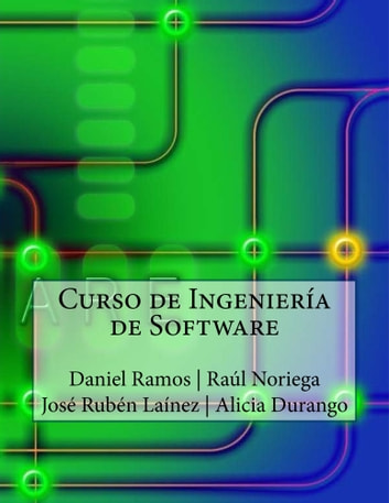 Curso de Ingeniería de Software ebook by Daniel Ramos Ramos