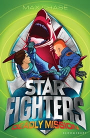 STAR FIGHTERS 2: Deadly Mission ebook by Max Chase