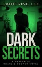 Dark Secrets ebook by Catherine Lee