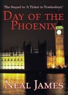 Day of the Phoenix ebook by Neal James