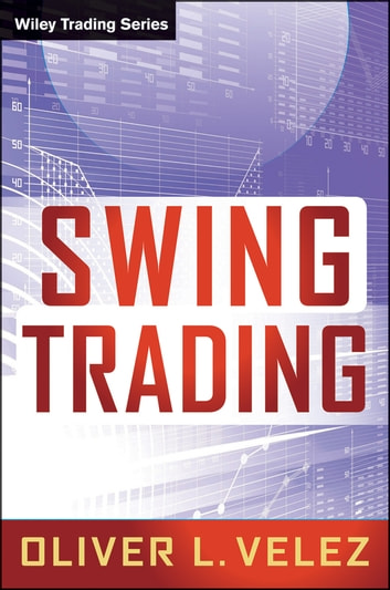 Swing Trading ebook by Oliver L. Velez