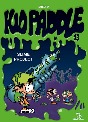 Kid Paddle - Tome 13 - Slime project eBook by Midam