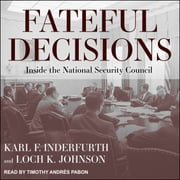 Fateful Decisions - Inside the National Security Council audiobook by
