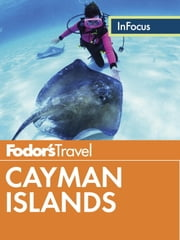 Fodor's In Focus Cayman Islands ebook by Fodor's Travel Guides