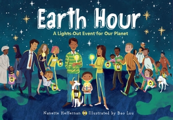 Earth Hour - A Lights-Out Event for Our Planet eBook by Nanette Heffernan