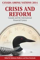 Crisis and Reform ebook by Rohinton P. Medhora,Dane Rowlands