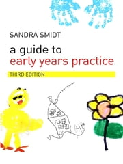 A Guide to Early Years Practice ebook by Sandra Smidt