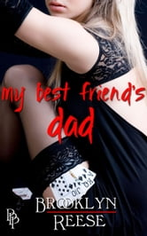 My Best Friend's Dad ebook by Brooklyn Reese