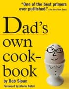 Dad's Own Cookbook ebook by Bob Sloan