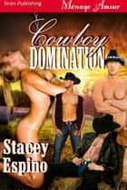 Cowboy Domination ebook by Stacey Espino