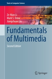 Fundamentals of Multimedia ebook by Ze-Nian Li,Mark S. Drew,Jiangchuan Liu