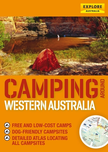 Camping around Western Australia ebook by Explore Australia Publishing