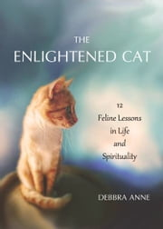 The Enlightened Cat ebook by Debbra Anne
