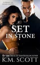Set In Stone - Heart of Stone Series #9 ebook by K.M. Scott