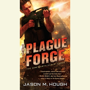 The Plague Forge - The Dire Earth Cycle: Three audiobook by Jason M. Hough
