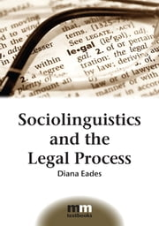 Sociolinguistics and the Legal Process ebook by Dr. Diana Eades