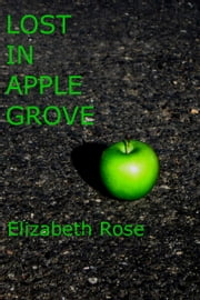 Lost in Apple Grove ebook by Elizabeth Rose