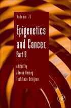 Epigenetics and Cancer, Part B ebook by Zdenko Herceg, Toshikazu Ushijima