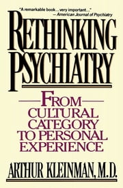 Rethinking Psychiatry ebook by Arthur Kleinman