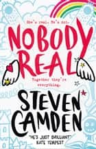 Nobody Real ebook by Steven Camden