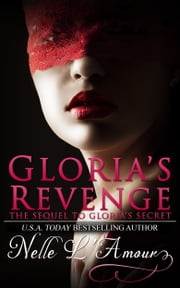 Gloria's Revenge (Gloria Book 2) ebook by Nelle L'Amour