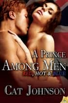 A Prince Among Men ebook by Cat Johnson