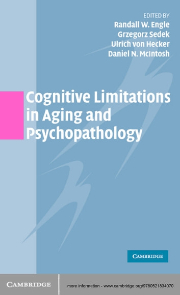 Cognitive Limitations in Aging and Psychopathology ebook by