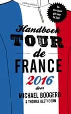 Handboek Tour de France ebook by Michael Boogerd, Thomas Olsthoorn