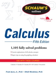 Schaums Outline of Calculus 5/E (ENHANCED EBOOK) ebook by Frank Ayres,Elliott Mendelson