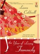 The Year of Living Famously ebook by Laura Caldwell