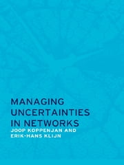 Managing Uncertainties in Networks - Public Private Controversies ebook by Joop Koppenjan,Erik-Hans Klijn