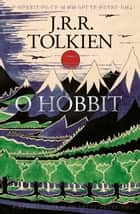 O Hobbit ebook by J.R.R. Tolkien, Reinaldo José Lopes