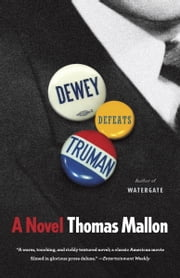 Dewey Defeats Truman ebook by Thomas Mallon