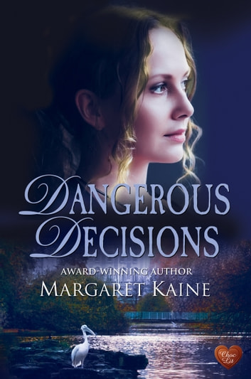 Dangerous Decisions ebook by Margaret Kaine