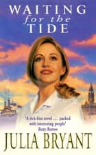 Waiting for the Tide - Portsmouth Book 1 eBook by Julia Bryant