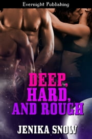 Deep, Hard, and Rough ebook by Jenika Snow