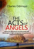 The Acts of Angels ebook by Charles Odimayo