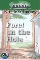 Fore! In the Hole ebook by K.L. McCluskey