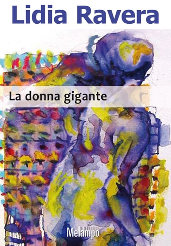 La donna gigante ebook by Lidia Ravera