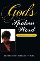 God's Spoken Word ebook by Author Prophetess Gwendolyn King