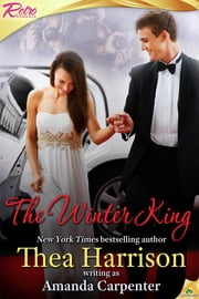 The Winter King ebook by Amanda Carpenter,Thea Harrison