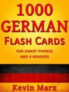 1000 German Flash Cards ebook by Kevin Marx