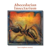 Abecedarian Insectarium - Bugs and Insects A to Z ebook by lynn stephens massey