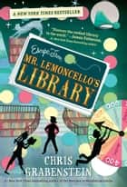 Escape from Mr. Lemoncello's Library ebook by Chris Grabenstein