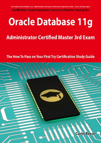Oracle Database 11g Administrator Certified Master Third Exam ...