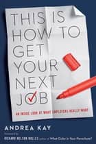 This Is How to Get Your Next Job ebook by Kay,Richard Nelson Bolles